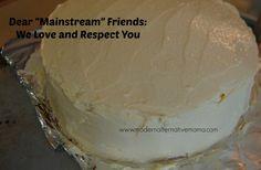 "Dear ""Mainstream"" Friends: We Love And Respect You | Modern Alternative MamaModern Alternative Mama"