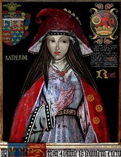 TUDOR ROSE-- Catherine DeRoet Swynford; mistress and eventual 3rd wife of John of Gaunt (son of Edward III); Duchess of Lancaster and ancestress of the Tudor line via their children, the Beauforts