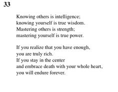"""33 Tao Te Ching - Lao Tse (Lao Tzu) """"Knowing other's is intelligence; knowing yourself is true wisdom. Mastering others is strength; mastering yourself is true power. Poetry Quotes, Wisdom Quotes, Lao Tzu Quotes, Taoism, Buddhism, Tao Te Ching, Wise People, Sun Tzu, Some Quotes"""