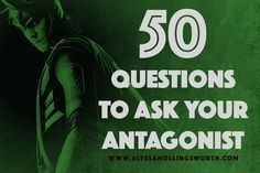 Antagonists are tricky. Too little work, and the antagonist comes across flat. A flat antagonist is easy and boring, because he or she won't push the protagonist hard enough. We all know the saying: Every villain is his own hero. Use these questions to uncover hidden backstory, depth, and softness in your antagonist.