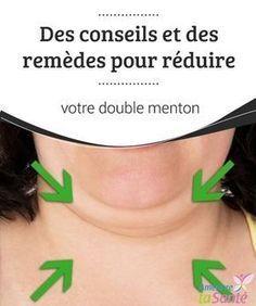 Des conseils et des remèdes pour #réduire votre double menton Vous souhaitez vous débarrasser de votre double menton ? #Venez découvrir nos astuces et nos conseils #naturels pour en venir à bout ! #Beauté