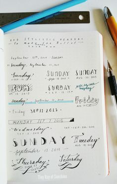 As I mentioned in this  article  , one of my favorite parts of the Bullet Journal is creating headers for  the dates and collections. It's one of the simplest and funnest ways I've  found to personalize my Bullet Journal.  Here are a few examples of the styles I've tried out :)  This is a fun way for me to exercise my creativity and make an interesting  feature on my daily pages and collections.  I've taken inspiration from calligraphy by doing faux calligraphy with a  regular pen instead…