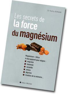 Magnésium : le bide, ou ce qu'on ne vous dit pas pour que ça marche