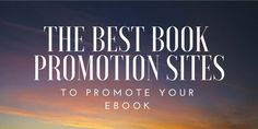 Here's a list of the best book promotion sites that offer a range of options in a number of genres to promote your eBook.