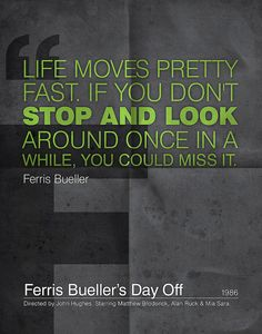 1000+ images about Ferris Bueller quotes on Pinterest ...