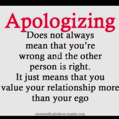 It's all about being the bigger person! #apologizing #apology