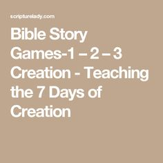 Bible Story Games-1 – 2 – 3 Creation - Teaching the 7 Days of Creation