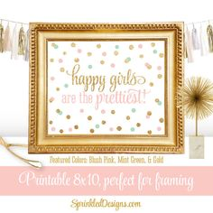 Happy Girls Are The Prettiest - Printable Baby Girl Nursery Room Wall Art Decor 8x10 Sign Blush Pink Mint Green Gold Glitter Confetti Dots by SprinkledDesigns.com