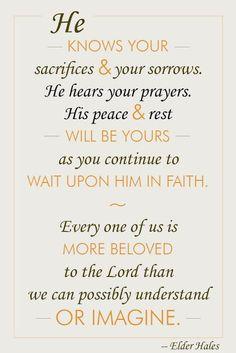 Wait Upon Him.  Elder Robert D. Hales.  The Church of Jesus Christ of Latter-Day Saints.