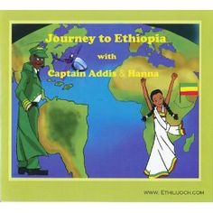 Journey to Ethiopia with Captain Addis and Hanna. This self published book was written by an Ethiopian mother so her children would love and respect Ethiopia.