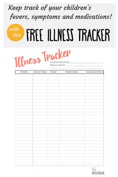 free illness tracker to keep track of your children's fevers, symptoms and medications! This is awesome, go to the doctors office prepared! medication chart |