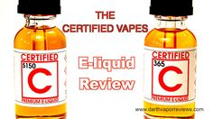 The Certified Vapes: Certified Premium E-Liquid Review