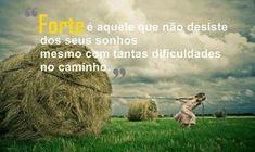 Forte é aquele que não desiste dos seus sonhos,  mesmo com tantas dificuldades no caminho. (...) https://www.frasesparaface.com.br/forte-e-aquele-que-nao-desiste-dos-seus-sonhos/