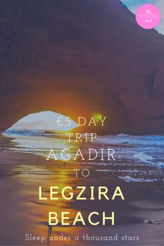How to get to Legzira Beach from Agadir for just 5 EUR - Morocco Travel Tips from The Hostel Girl