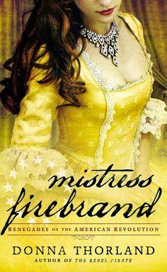 Donna Thorland - Mistress Firebrand / #awordfromJoJo #HistoricalFiction #DonnaThorland