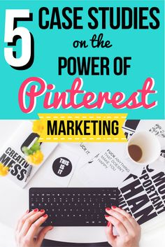 5 Case Studies on the Power of Pinterest Marketing << Lady Boss League