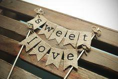 Sweet Love Cake Topper, Rustic Country Barn Wedding Cake Topper, Barn Wedding Cake Topper, Burlap Banner Cake Topper, Burlap Cake Topper
