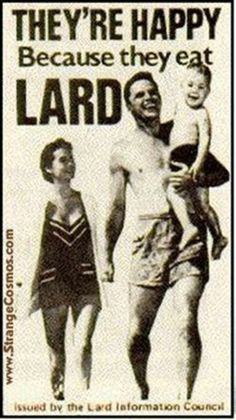 Advertisement for eating more fat (lard).