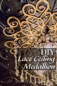DIY Lace Ceiling Medallion | A ceiling medallion is a great way to finish off the base of a chandelier, but they can be really expensive.  Learn how to make your own for a fraction of the cost!  Click thru to read more now or pin for later.