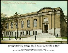 """Central Library - College Street Postcard c. 1910 Architectural historian Patricia McHugh described the Toronto Reference Library as """"one of the best Second Classical Revival buildings in Toronto, rich in sculptural stone ornament but poised and firm with graceful large windows set deep into smooth yellow-brick walls and a gradually stepped approach to dignify the entrance.""""1"""