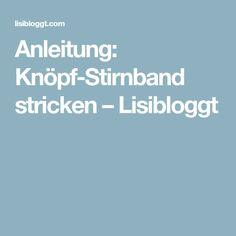 Anleitung: Knöpf-Stirnband stricken – Lisibloggt