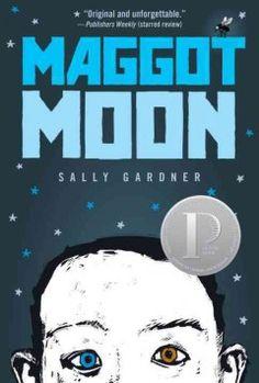 Maggot moon / Sally Gardner ; [illustrations by Julian Crouch].