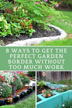 8 Ways To Get The Perfect Garden Border Without Too Much Work   This Makes  Me Want To Redo My Borders! Which One Do You Like Best?