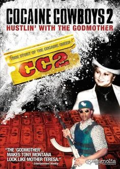 cocaine cowboys 2:Hustlin' with the godmother
