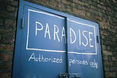 Write about paradise. Whose paradise is it? What does it consist of? Try to develop a character and incorporate their background. Do they somehow visit the paradise? How do they respond? Does it truly make them happy? Graffiti, Moleskine, Street Art, Paradise Cove, Everlasting Life, Thats The Way, Mood, Urban Art, Make Me Smile