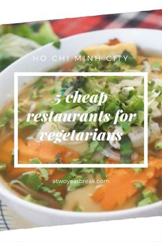 5 Cheap Restaurants for Vegetarians in Ho Chi Minh City – atwoyearbreak