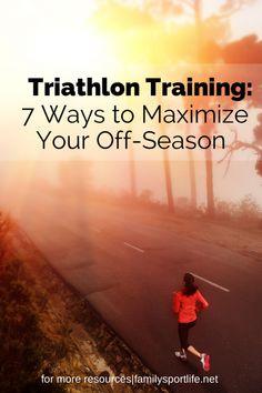 Triathlon Training: 7 Ways to Maximize Your Off-Season via @familysportlife #triathlon #training #endurance