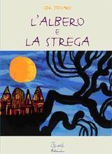 Gek Tessaro, L'albero e la strega, ed. Artembini