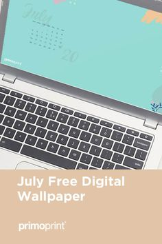 July Free Digital Wallpaper