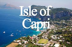"""""""Isle of Capri"""" one of the stops on our Honeymoon!"""