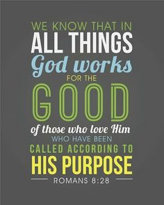 Bible verse ~ Romans 8:28