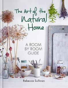 Booktopia has The Art of the Natural Home by Rebecca Sullivan. Buy a discounted Hardcover of The Art of the Natural Home online from Australia's leading online bookstore. Clean Living, Slow Living, Cool Diy, Medicinal Honey, Natural Homes, Thing 1, Best Gifts For Her, House Rooms, Tricks