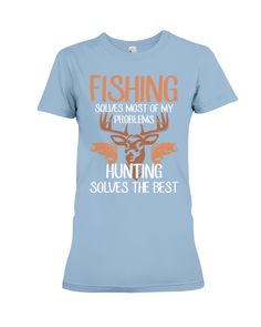 Fishing Solves Of My Problems Hunting T-Shirt - Baby Blue #superbowl #nature #sports fishing fry, fishing hook jewelry, fishing hook bracelet, back to school, aesthetic wallpaper, y2k fashion