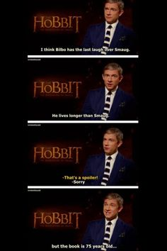 """""""I think Bilbo has the last laugh over Smaug. He lives longer than Smaug."""" """"That's a spoiler!"""" """"Sorry, but the book is 75 years old."""""""