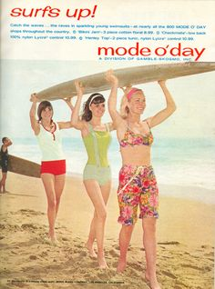Mode o& Swim Suits I& wear the one in the front. Mode o& Swim Suits I& wear the one in the front. Vintage Advertisements, Vintage Ads, Vintage Travel, Vintage Posters, 60s And 70s Fashion, Vintage Fashion, Vintage Surfing, Surf Girls, Surfs Up