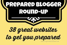 Preparedness Blogger Round-up: 38 Great Websites on homesteading, gardening, food storage and preparedness.  http://preparednessmama.com/preparedness-blogger-round-up/