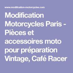 Modification Motorcycles Paris - Pièces et accessoires moto pour préparation Vintage, Café Racer