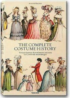 Auguste Racinet: The Complete Costume History.  I LOVE this book!