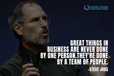 Great Things In Business Are Never Done By One Person,They're Done By A Team. #quotes #motivationmonday #business #insideglobe