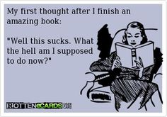 My first thought after finishing an amazing book...