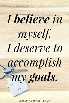 Self -confidence affirmations - I believe in myself. I deserve to accomplish my goals. Deep Meaningful Quotes, Short Inspirational Quotes, Motivational Quotes, Affirmations Confidence, Affirmations Positives, Daily Affirmations, Affirmations Success, Self Confidence Quotes, Hope Quotes