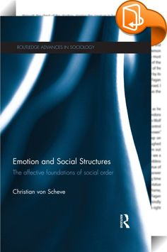 Emotion and Social Structures    ::  <P>The past decades have seen significant advances in the sociological understanding of human emotion. Sociology has shown how culture and society shape our emotions and how emotions contribute to micro- and macro-social processes. At the same time, the behavioral sciences have made progress in understanding emotion at the level of the individual mind and body. </P><I> <P>Emotion and Social Structures</I> embraces both perspectives to uncover the fu...
