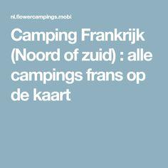 Camping Frankrijk (Noord of zuid) : alle campings frans op de kaart