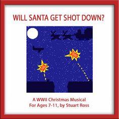 World War 2 Junior School Production of WILL SANTA GET SHOT DOWN: http://www.learn2soar.co.uk/christmas-nativity-plays/world-war-2-christmas-play-will-santa-get-shot-down