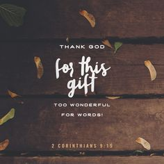 2 Corinthians 9:15 Thank God for this gift too wonderful for words!