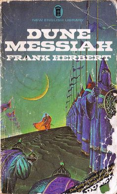 Dune Messiah by Frank Herbert. NEL 1972. Cover artist Bruce Pennington.
